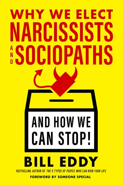 Why Elect Narcissists and Sociopaths